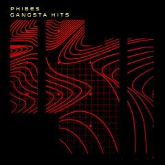 Phibes - Gangsta Hits