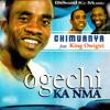 Ogechi Ka Nma Medley (feat. King Owigiri)