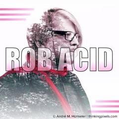 Full On _ ROB ACID