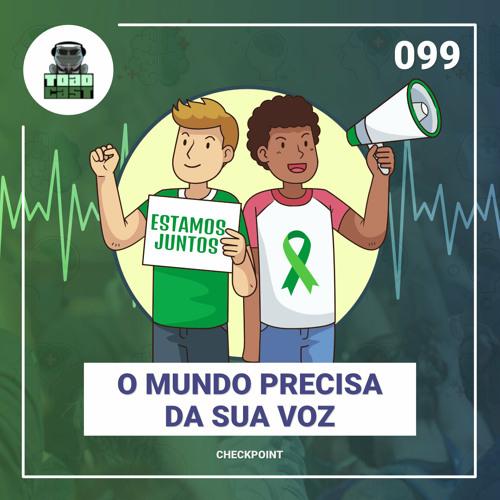 099 — Checkpoint: O mundo precisa de sua voz!