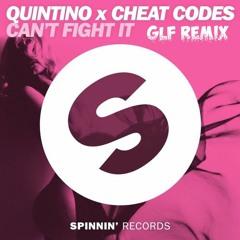 Quintino X Cheat Codes - Can't Fight It (GLF Remix) [New 2020]