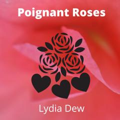 Poignant Roses
