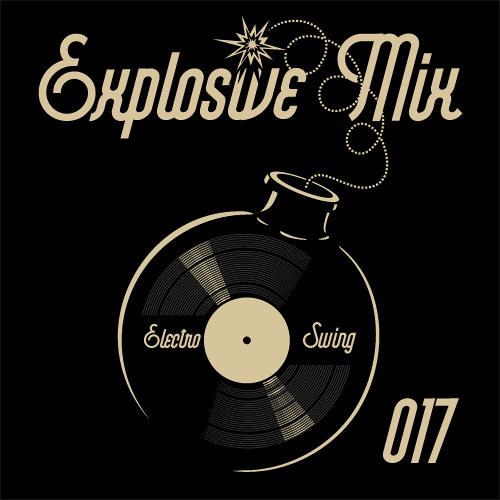 Electro Swing Explosive Mix #017 by Captain Smash