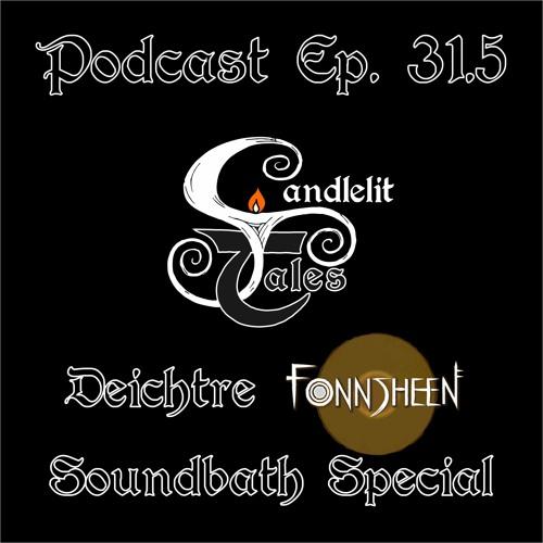 Episode 31.5 - Deichtre Special Edition - Soundbath