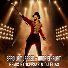 Saad Lamjarred - Adda Elkalam (DJ Esab & DJ Elias Remix)   سعد المجرد - عدى الكلام ريمكس