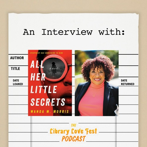 An Interview with Wanda M. Morris, Author of ALL HER LITTLE SECRETS