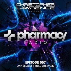 Pharmacy Radio 057 w/ guests Jay Selway & Bell Size Park