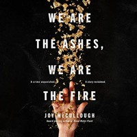 We Are The Ashes, We Are The Fire By Joy McCullough Audiobook Excerpt