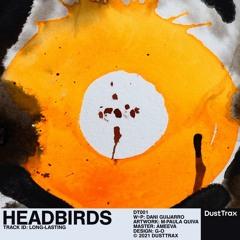 Headbirds — Long-lasting [Dust Trax]