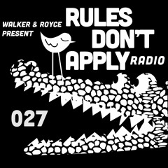 Rules Don't Apply 027 (Feat. Sam Walker)
