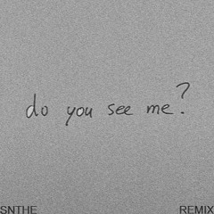 San Holo - Do You See Me? (SNTHE Remix)