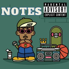 Notes (FT. Lil Trips)
