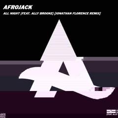 Afrojack (ft. Ally Brooke) - All Night (Jonathan Florence Remix)