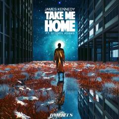 James Kennedy - Take Me Home (feat. Sydney Adams)