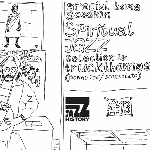 Jazz History #13 (Special Home Session): Spiritual Jazz selection By truckthomas