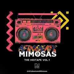 AFROBEATS & MIMOSAS: The Mixtape Vol. 1