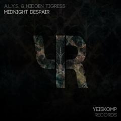 A.L.Y.S., Hidden Tigress - Midnight Despair (Original Mix)