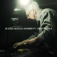 Denov - Se Essa Noite Eu Morrer Part. 3 Feat. Sidoka