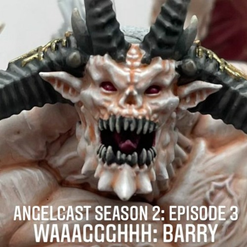 Season 2 Episode 3: Waaaggghhh Barry