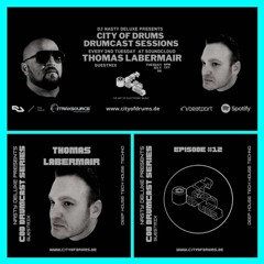 City Of Drums - Drumcast Series #12 - Thomas Labermair Guestmix presented by DJ Nasty Deluxe