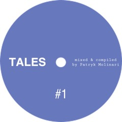 TALES #1 - mixed & compiled by PATRYK MOLINARI
