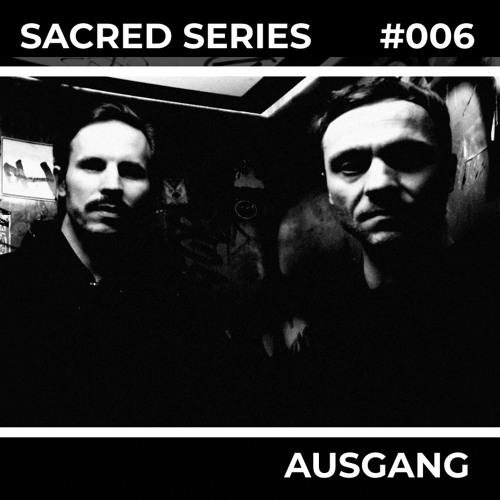 Sacred Series 006: AUSGANG