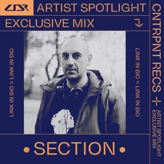 Artist Spotlight: Section [Exclusive Mix]
