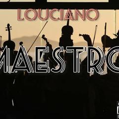 Louciano- Maestro