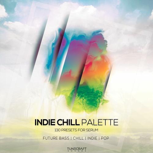 Tunecraft Indie Chill Palette  [SERUM   LOOPS   MIDI   HITS]