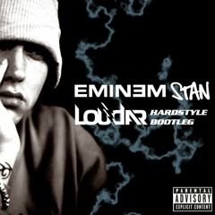 Loudar - Eminem - Stan (Loudar Hardstyle Bootleg)