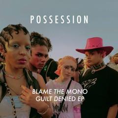 Blame The Mono - Guilt Denied EP POSS-08