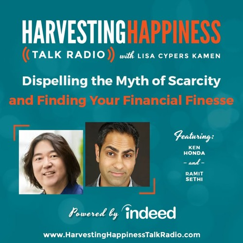 Dispelling the Myth of Scarcity and Finding Your Financial Finesse with Ken Honda and Ramit Sethi