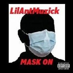 LilAntMuzick - Mask On X9Future
