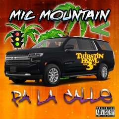 Mic Mountain - Pa La Calle feat Thirstin Howl the 3rd