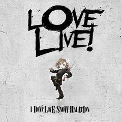 I Don't Love Snow Halation - My Chemical Romance vs. Love Live! (Mashup)