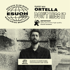 Esuoh Radio #91 - Guest Mix By Ortella