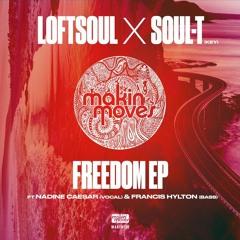 Loftsoul X Soul-T ft. Nadine Caesar & Francis Hylton - 'FREEDOM' EP (Makin' Moves Records)