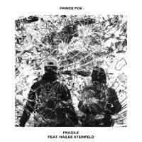 Prince Fox - Fragile (Ft. Hailee Steinfeld)