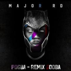 (Remix Gooba) - Pogba, Major RD (prod. Portugal)