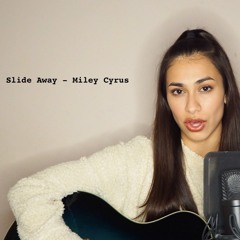 Slide Away - Miley Cyrus (cover)