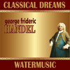 Water Music Suite No. 2 in D Major, HWV 349: III. Coro