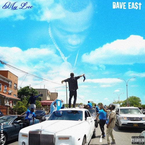 Dave East - My Loc