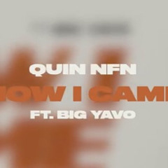 QUIN NFN X BIG YAVO - HOW I CAME
