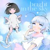 Download Bright In The Sky ft. Moon Jelly Mp3