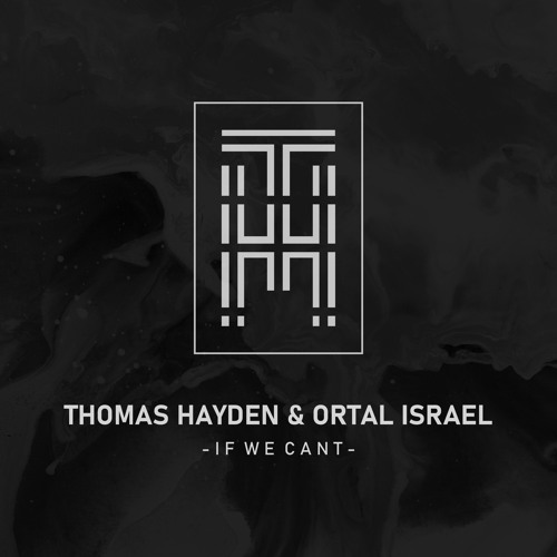 Thomas Hayden & Ortal Israel - If We Can't (Free Download) [Future House]