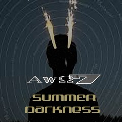 Summer Darkness(Tracks And Mix By AWO7)