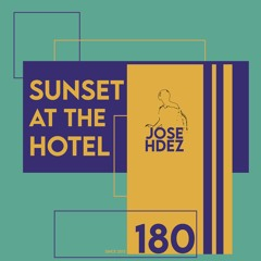 SUNSET AT THE HOTEL 180