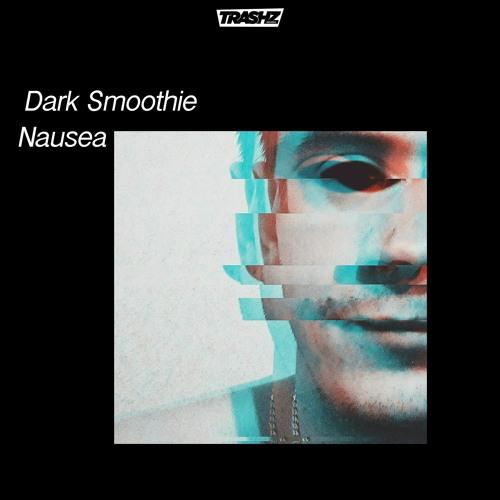 Dark Smoothie - Nausea (Original mix)