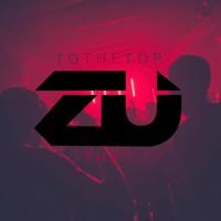 DJ ZU / To The Top mixtape - E D M