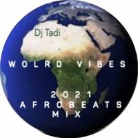 2021 Afrobeats Mix- World Vibes-Burna Boy, Oluwa Kuwait, Rema, Skiibii, Shatta Wale, JoeBoy, Davido